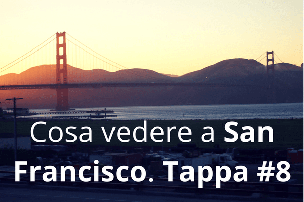 San Francisco cosa vedere